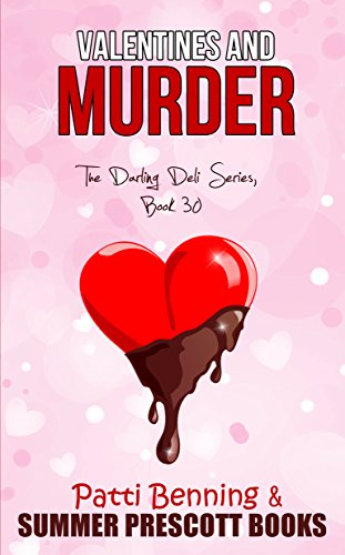 VALENTINES AND MURDER The Darling Deli Series Book 30 – Max Vax Dax